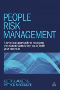 People-Risk-Management-A-Practical-Approach-to-Managing-the-Human-Factors-T