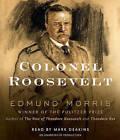 Colonel Roosevelt by Edmund Morris (CD-Audio, 2010)