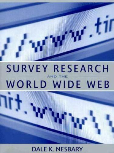 Survey Research and the World Wide Web by Dale Nesbary