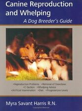 Canine Reproduction And Whelping: A Dog Breeder`s Guide by Myra Savant-harris, (