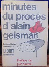 collectif Minutes du procès d'Alain Geismar Préface de Jean-Paul Sartre...