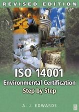 ISO 14001 Environmental Certification Step by Step by A. J. Edwards (2004,...