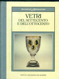 Glass of the eighteenth and nineteenth century dorigato ATTILIA de agostini 1985