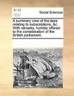 A Summary View of the Laws Relating to Subscriptions, &C. with Remarks, Humbly Offered to the Consideration of the British Parliament. by Multiple Contributors (Paperback / softback, 2010)