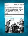 Mr. Hallett's Argument in the Rhode Island Causes, Before the Supreme Court of the United States, January, ... 1848 by Anonymous (Paperback / softback, 2012)