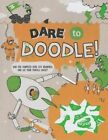Dare to Doodle: Can You Complete Over 100 Drawings and Let Your Pencils Loose? by Caroline Rowlands (Paperback / softback, 2015)