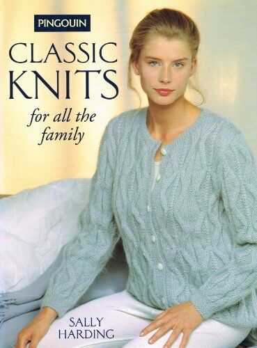 Classic Knits for All the Family,Sally Harding
