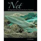 The Net: An Organizational Vision for the Church of Tomorrow by C S Wimmer (Paperback / softback, 2014)