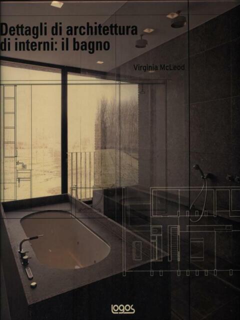 DETTAGLI DI ARCHITETTURA DI INTERNI: IL BAGNO  MCLEOD VIRGINIA LOGOS 2009