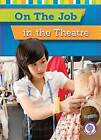 On the Job in the Theater by Jessica Cohn (Hardback, 2016)