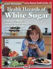 The Health Hazards of White Sugar by Lynn Melcombe (Paperback, 2002)