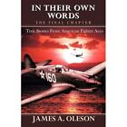 in Their Own Words - The Final Chapter True Stories From American Fighter Aces Hardcover – 14 Mar 2011