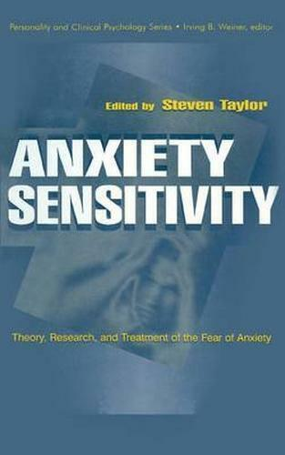 Anxiety Sensitivity: theory, Research, and Treatment of the Fear of Anxiety (Pe