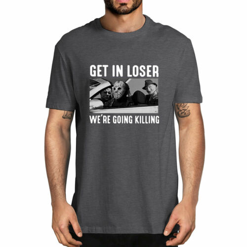 Horror Movie Character Get In Loser Were Going Killing Shirt
