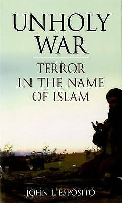 1 of 1 - Unholy War: Terror in the Name of Islam by John L. Esposito (Paperback, 2003)