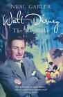 Walt Disney: The Biography by Neal Gabler (Paperback, 2011)