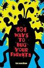101 Ways to Bug Your Parents by Lee Wardlaw (Paperback / softback, 2005)