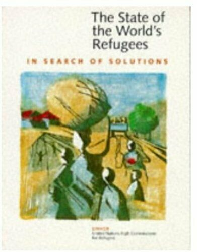 The State of the World's Refugees 1995: In Search of Solutions By United Nation