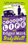 The Miracle Life of Edgar Mint by Brady Udall (Paperback, 2002)