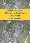 Gritty Greens: Diary of a Southern Housewife by Brenda B. Honeycutt (Paperback, 2013)