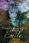 There's Something about Emily. . . by Mr Peter Jenkins (Paperback / softback, 2012)