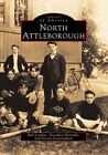 North Attleborough by George Cunningham, Dorothea Donnelly, Bob Lanpher (Paperback / softback, 1998)
