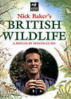 Nick Baker's British Wildlife: A Month by Month Guide by Nick Baker (Hardback, 2003)