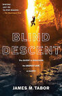 Blind Descent: The Quest to Discover the Deepest Cave on Earth by James M Tabor (Paperback / softback, 2011)