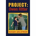 Project Owen Ritter 9781456885595 by Susan Ahlstrom Book