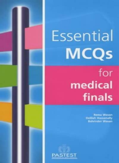 Essential MCQs for Medical Finals,Delilah Hassanally, R. Wasan, Balvinder Wasan