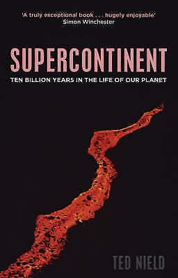 1 of 1 - Supercontinent: 10 Billion Years in the Life of Our Planet by Ted Nield...