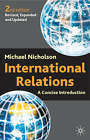 International Relations: A Concise Introduction by Michael Nicholson (Paperback, 2002)