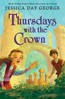 Thursdays with the Crown by Jessica Day George (Hardback, 2014)