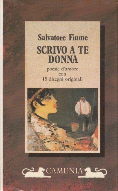 1990: SALVATORE FIUME - SCRIVO A TE DONNA - CAMUNIA