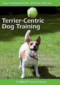 Terrier-Centric-Dog-Training-From-Tenacious-to-Tremendous-Paperback-by-Ant