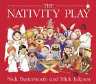 The Nativity Play by Nick Butterworth, Mick Inkpen (Paperback, 1989)