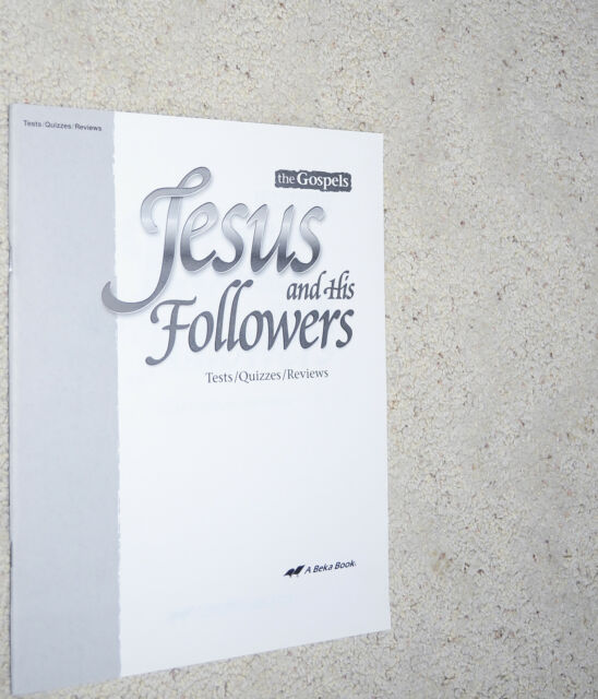 ABeka (11th grade Bible) JESUS AND HIS FOLLOWERS 11 Student Tests/ Quizzes *NEW*