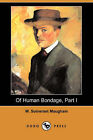 Of Human Bondage, Part I (Dodo Press) by W Somerset Maugham (Paperback / softback, 2008)