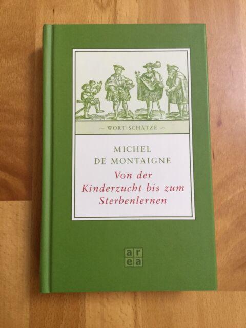 """Michel de Montaigne: """"Von der Kindezucht bis zum Sterbenlernen"""" Essays, gebunden"""