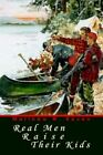 Real Men Raise Their Kids 9780595667765 by Matthew W. Koven Hardcover