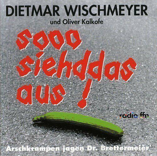 Dietmar Wischmeyer Arschkrampen jagen Dr. Brettermeier (1992, und Oliver .. [CD]