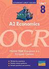 A2 Economics, Unit 8, OCR: Module 2888: Economics in a European Context by John Hearn (Paperback, 2001)