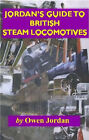 Jordan's Guide to British Steam Locomotives by Owen Jordan (Paperback, 2002)