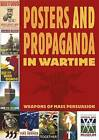 Posters and Propaganda in Wartime by Ruth Thomson, Daniel James (Paperback, 2011)