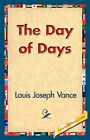 The Day of Days by Louis Joseph Vance (Hardback, 2006)