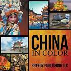 China in Color by Speedy Publishing LLC (Paperback / softback, 2014)