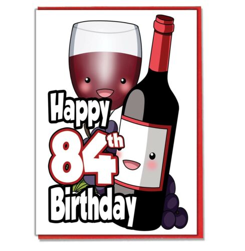 Red Wine 84th Birthday Card Mens Ladies Mum Dad Sister Brother Friend Adult