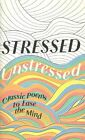 Stressed, Unstressed: Classic Poems to Ease the Mind by HarperCollins Publishers (Hardback, 2016)
