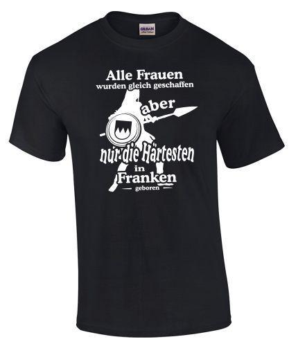 T-Shirt Franken Fränkin NUR DIE HÄRTESTEN FRAUEN Spruch fränkisch