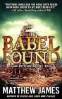 Babel Found (a Hank Boyd Adventure Book 3) by Matthew James (Paperback / softback, 2016)